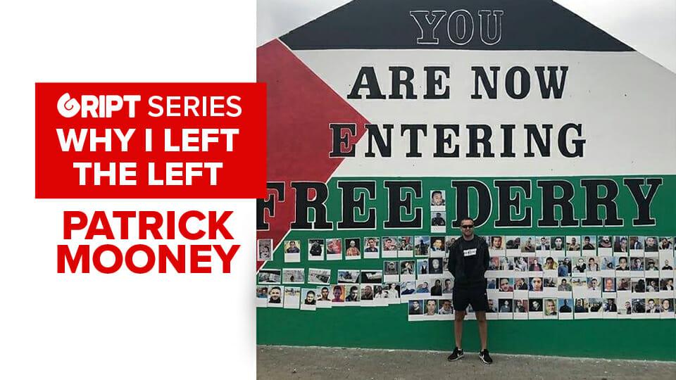 Patrick Mooney: Why I left the Left