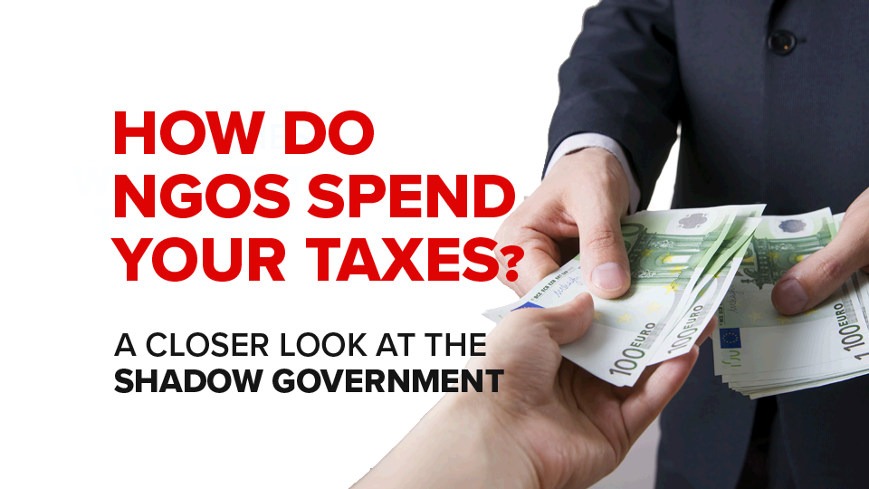 A Closer Look at NGOs: who is spending your taxes and what are they achieving?