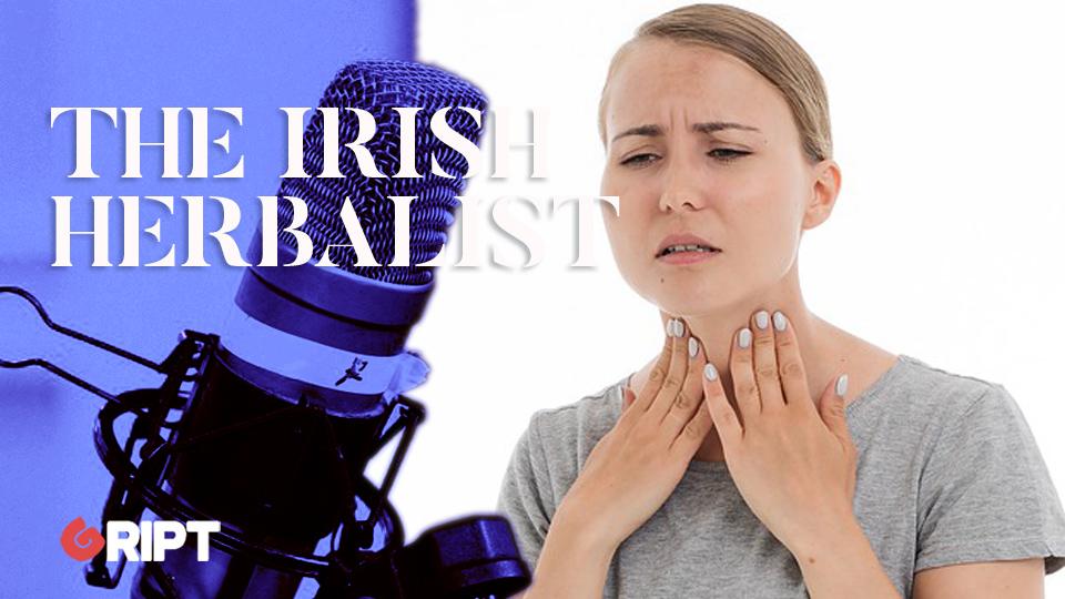 The Irish Herbalist 20 – Tonsillitis