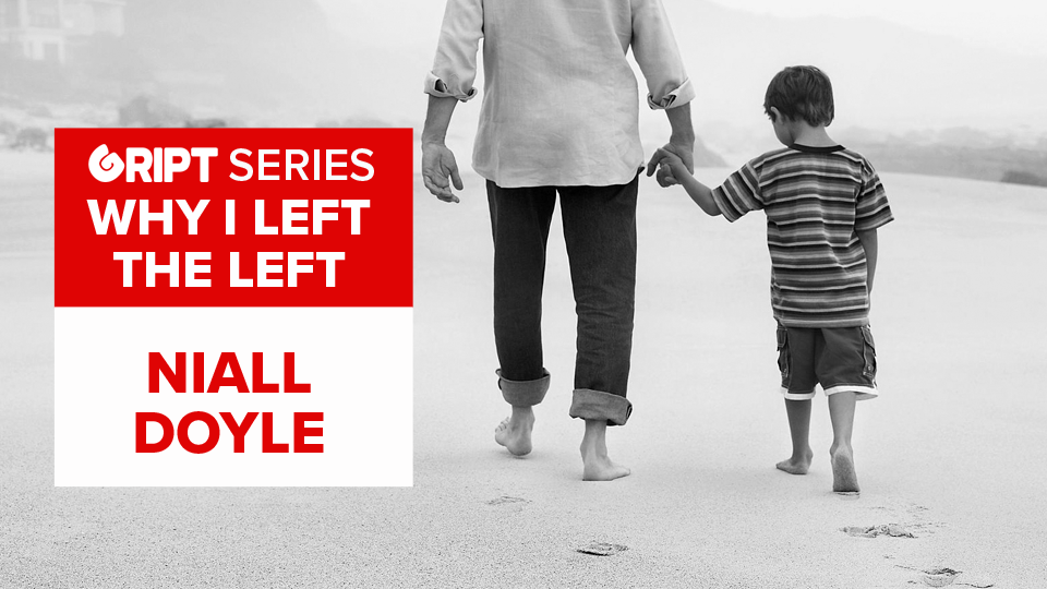 Niall Doyle: Why I left the Left: A cold place for fathers