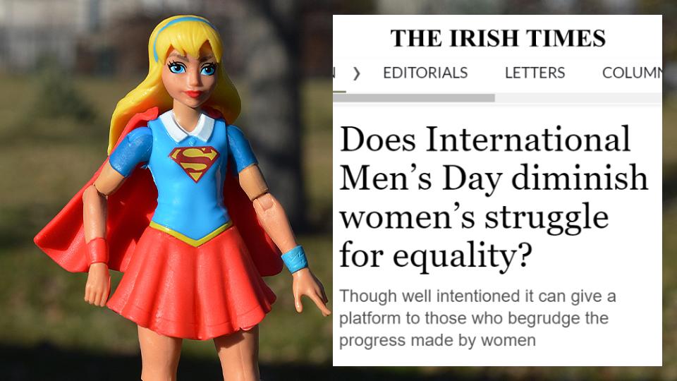 "Irish feminists: ""International Men's day is bad for women, actually"""