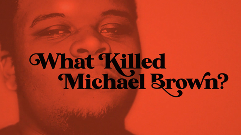 FILM REVIEW: What Killed Michael Brown – White Guilt and the conning of Black America