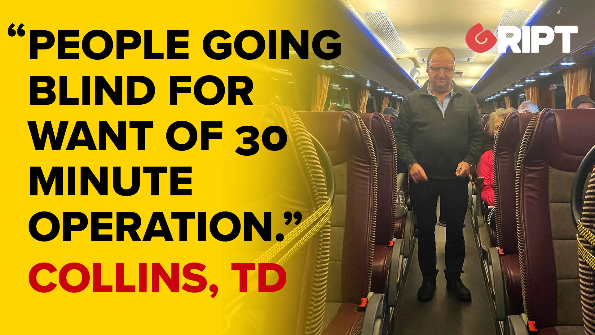 """Collins, TD: """"Medical Discrimination"""" """"people going blind for want of 30 minute operation"""""""