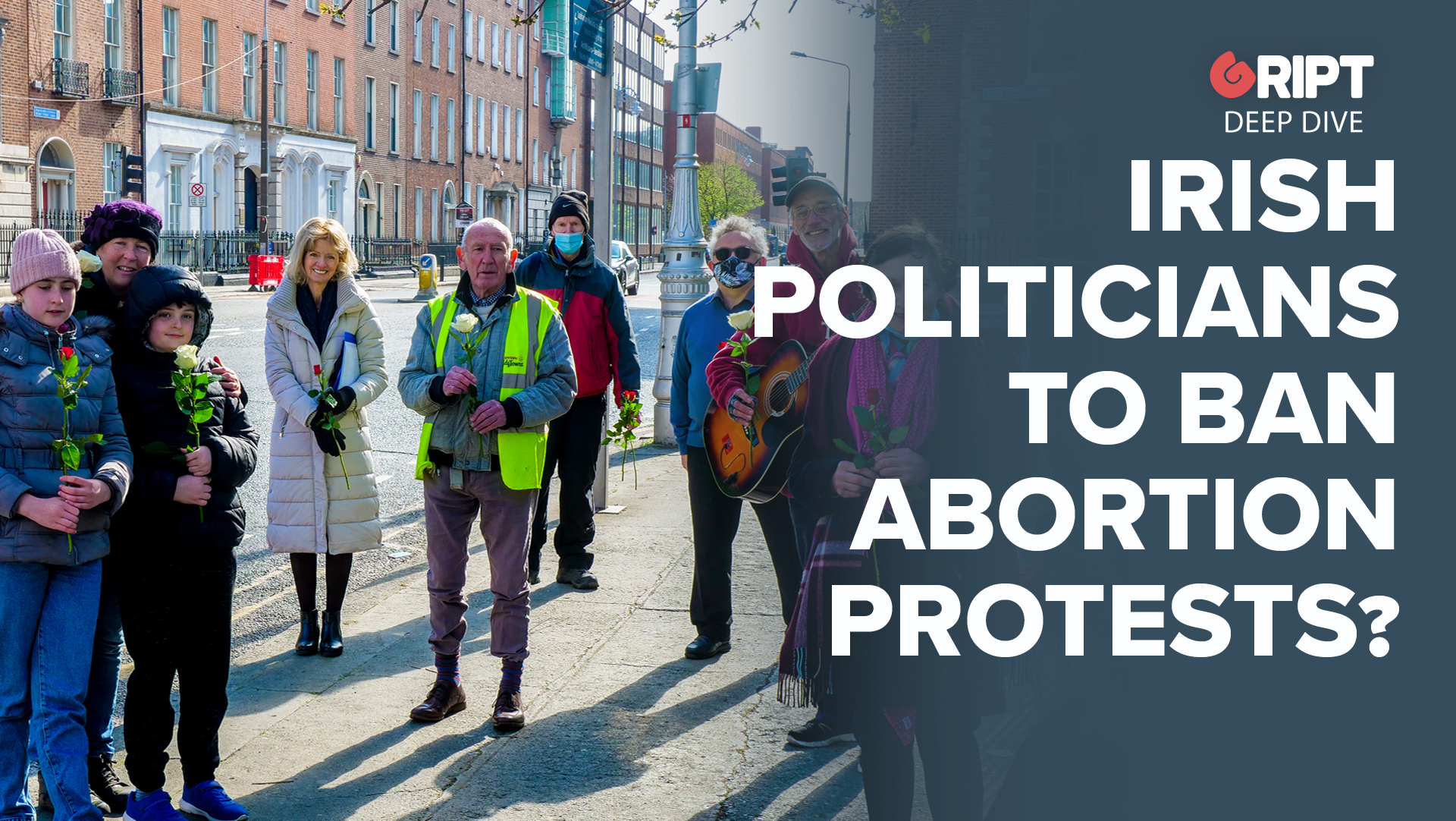 Irish Politicians To Ban Abortion Protests?
